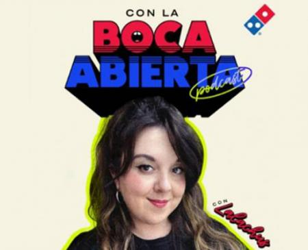 """Domino's Pizza lanza """"Con la Boca Abierta"""", su nuevo podcast en Spotify"""